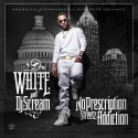 White - No Prescription: Street Addiction mixtape cover art