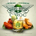 Wing Stop & Ciroc mixtape cover art