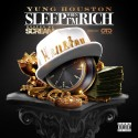 Yung Houston - Sleep When I'm Rich mixtape cover art