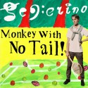 Seferino - Monkey With No Tail! mixtape cover art