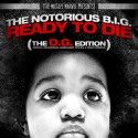 The Notorious B.I.G. - Ready To Die (The O.G. Edition) mixtape cover art