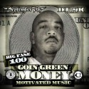 Big Fase 100 - Goin Green Money (Motivated Music) mixtape cover art