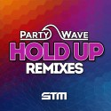 PartyWave - Hold Up (Remixes) mixtape cover art
