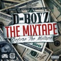 D-Boyz - The Mixtape Before The Mixtape mixtape cover art