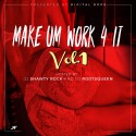 Make Um Work 4 It mixtape cover art