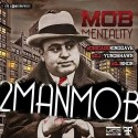 2 Man Mob - Mob Mentality mixtape cover art