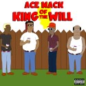 Ace Mack - King Of The Will mixtape cover art