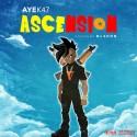 AyeK47 - Ascension mixtape cover art