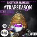 Bigtymer - #TrapSeason EP mixtape cover art
