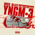 Boss Blaze - #YNGM3 mixtape cover art