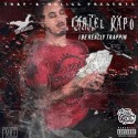 Cartel Kapo - I Really Be Trappin mixtape cover art