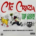 CTC Crazy - The Cook Up Boyz mixtape cover art