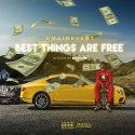DMainevent - Best Things Are Free mixtape cover art