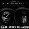 Dolla Bill Dillz - The Biggie Of My City mixtape cover art