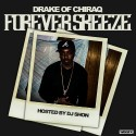 Drake Of Chiraq - #ForeverSkeeze mixtape cover art