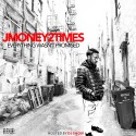 Jmoney2Times - Everything Wasn't Promised mixtape cover art