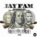 Jay Fam - Forever About Money mixtape cover art
