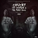 King Yella - Chucky Of Chiraq 2 (The Remix Killa) mixtape cover art