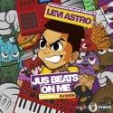 Levi Astro - Jus Beats On Me mixtape cover art