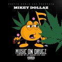 Mikey Dollaz - Music On Drugz mixtape cover art