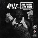 Nellz - Jug Hard Or Stay Broke mixtape cover art