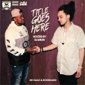 Sir Isaac & DOOMgang - Title Goes Here  mixtape cover art