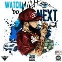 Sky Soprano - Watch What I Do Next mixtape cover art