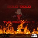 Solo Dolo - The Fireman 3 mixtape cover art