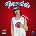 ToneTroppStar - Troppaholic mixtape cover art