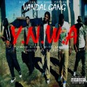 Vandal Gang - Y.N.W.A (Young Niggas With Ambition) mixtape cover art
