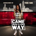 Yung Tank - Came From A Long Way mixtape cover art