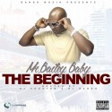 Mr. Bailey Baby - The Beginning mixtape cover art