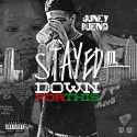 Juney Bueno - Stayed Down For This mixtape cover art