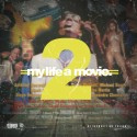 My Life A Movie 2 mixtape cover art