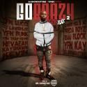 YFN Kay - Go Brazy 2 mixtape cover art