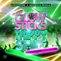 Glow Sticks Trippy Shit mixtape cover art