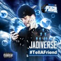 Jadiverse - #TellAFriend mixtape cover art