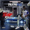 Paypa OG - Based On A Trap Story mixtape cover art