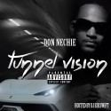 Don Nechie - Tunnel Vision mixtape cover art