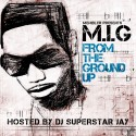 M.I.G - From The Ground Up mixtape cover art
