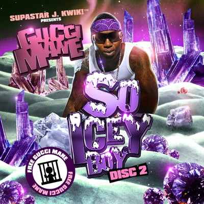 "[Mixtape] Gucci Mane - ""So Icey Boy"" (Disc 2 of 2)"
