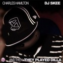 Charles Hamilton - And Then They Played Dilla mixtape cover art