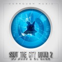Dorrough Music - Shut The City Down 2 mixtape cover art