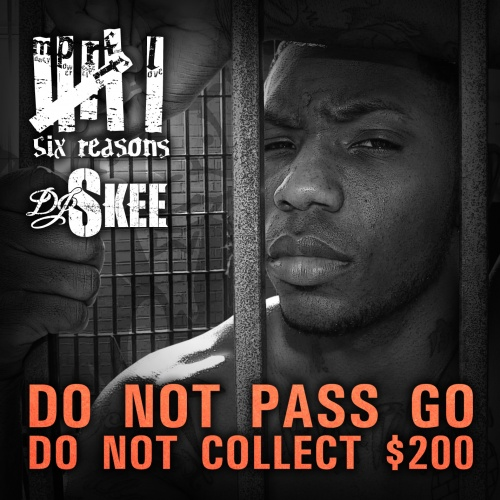 Six reasons do not pass go do not collect 200 dj skee