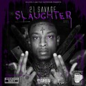21 Savage - The Slaughter Tape (Chopped Not Slopped) mixtape cover art