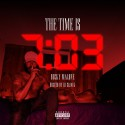 Bucky Malone - The Time is 7:03 mixtape cover art