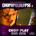 Chop Apocalypse 2 (Chop Play) mixtape cover art