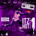 Rizzoo - #ItzHot (Chopped Not Slopped) mixtape cover art