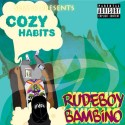 RudeBoy Bambino - Cozy Habits mixtape cover art