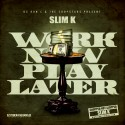 Work Now, Play Later (Chopped Not Slopped) mixtape cover art